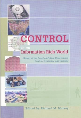 9780898715286: Control in an Information Rich World: Report of the Panel on Future Directions in Control, Dynamics, and Systems