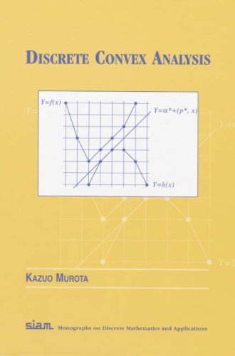 9780898715408: Discrete Convex Analysis (Monographs on Discrete Math and Applications) (Monographs on Discrete Mathematics and Applications)