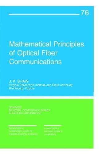 9780898715569: Mathematical Principles of Optical Fiber Communication (CBMS-NSF Regional Conference Series in Applied Mathematics)