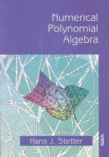 9780898715576: Numerical Polynomial Algebra