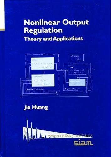 9780898715620: Nonlinear Output Regulation Hardback: Theory and Applications (Advances in Design and Control)