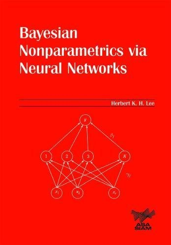 9780898715637: Bayesian Nonparametrics via Neural Networks Paperback (ASA-SIAM Series on Statistics and Applied Probability)