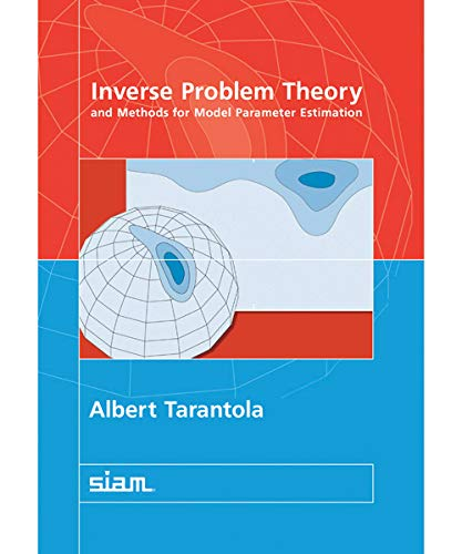 9780898715729: Inverse Problem Theory and Methods for Model Parameter Estimation