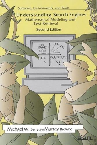 9780898715811: Understanding Search Engines: Mathematical Modeling and Text Retrieval (Software, Environments, Tools), Second Edition