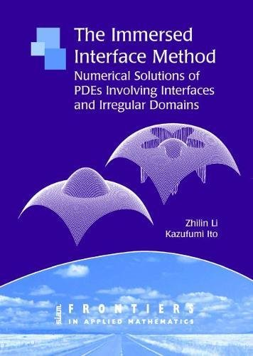 9780898716092: The Immersed Interface Method: Numerical Solutions of PDEs Involving Interfaces and Irregular Domains (Frontiers in Applied Mathematics)
