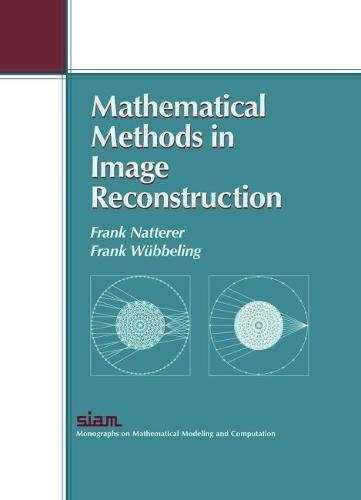 9780898716221: Mathematical Methods in Image Reconstruction (Monographs on Mathematical Modeling and Computation)