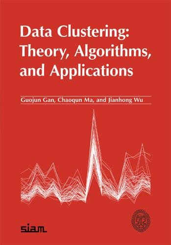 9780898716238: Data Clustering: Theory, Algorithms, and Applications