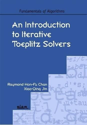 9780898716368: An Introduction to Iterative Toeplitz Solvers