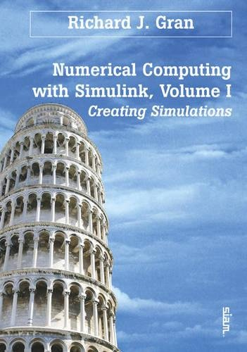 9780898716375: Numerical Computing with Simulink: Volume 1: Creating Simulations