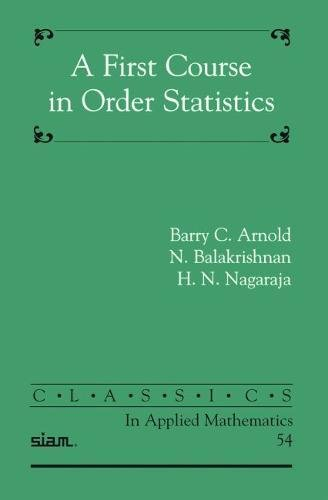 9780898716481: A First Course in Order Statistics (Classics in Applied Mathematics)