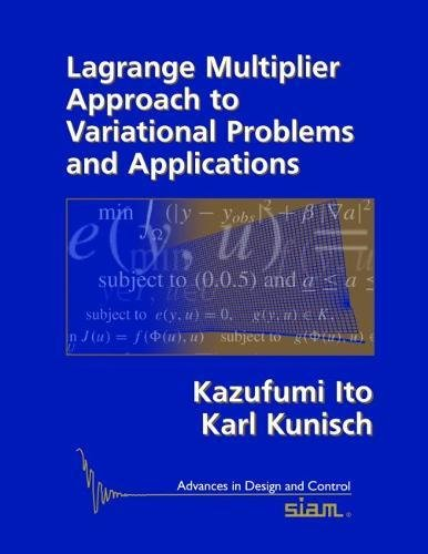 Lagrange Multiplier Approach to Variational Problems and Applications.: Ito, Kazufumi ; Kunisch, ...