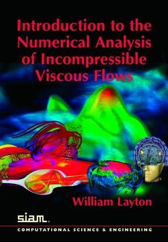 9780898716573: Introduction to the Numerical Analysis of Incompressible Viscous Flows