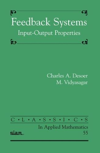 9780898716702: Feedback Systems: Input-Output Properties (Classics in Applied Mathematics)