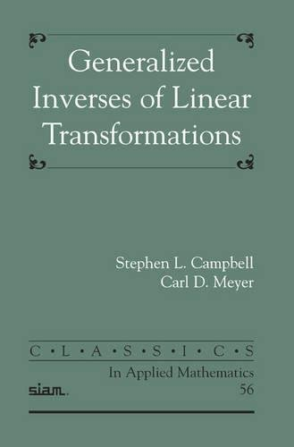 9780898716719: Generalized Inverses of Linear Transformations (Classics in Applied Mathematics)