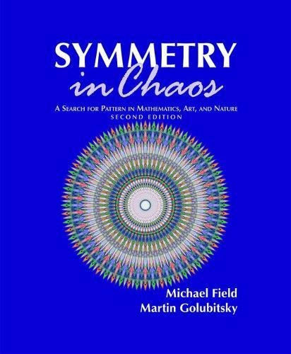 9780898716726: Symmetry in Chaos: A Search for Pattern in Mathematics, Art, and Nature, Second Edition