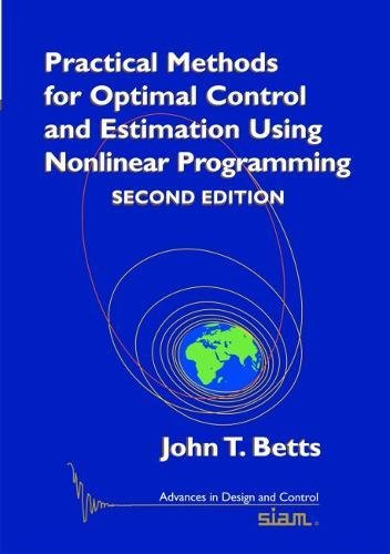 9780898716887: Practical Methods for Optimal Control and Estimation Using Nonlinear Programming, Second Edition (Advances in Design and Control)