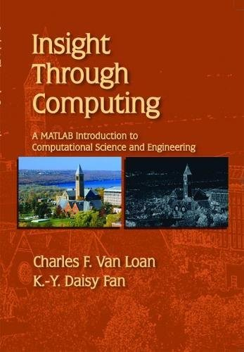 9780898716917: Insight Through Computing: A MATLAB Introduction to Computational Science and Engineering