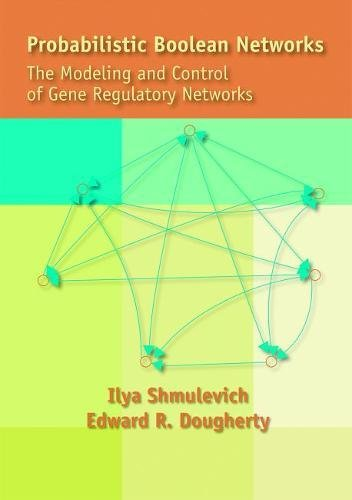 9780898716924: Probabilistic Boolean Networks: The Modeling and Control of Gene Regulatory Networks