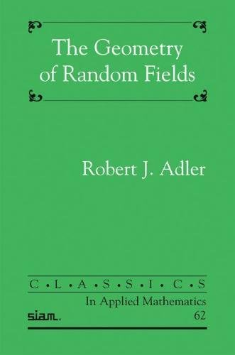 9780898716931: The Geometry of Random Fields Paperback (Classics in Applied Mathematics)