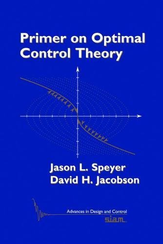 9780898716948: Primer on Optimal Control Theory (Advances in Design and Control)