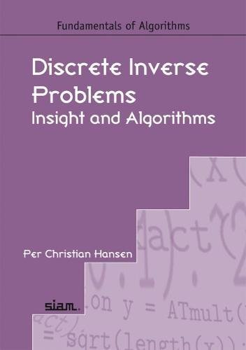 9780898716962: Discrete Inverse Problems Paperback (Fundamentals of Algorithms)