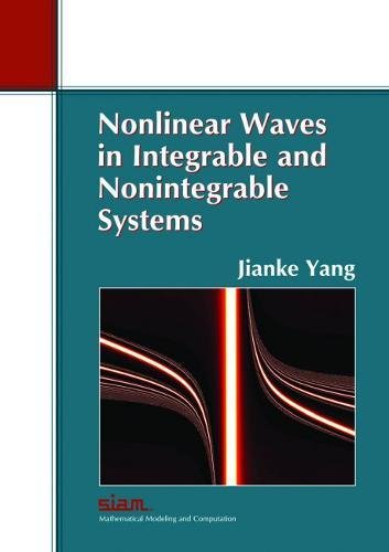 9780898717051: Nonlinear Waves in Integrable and Nonintegrable Systems (Monographs on Mathematical Modeling and Computation)