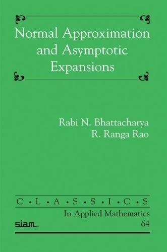 Normal Approximation and Asymptotic Expansions (Classics in Applied Mathematics): Bhattacharya, ...
