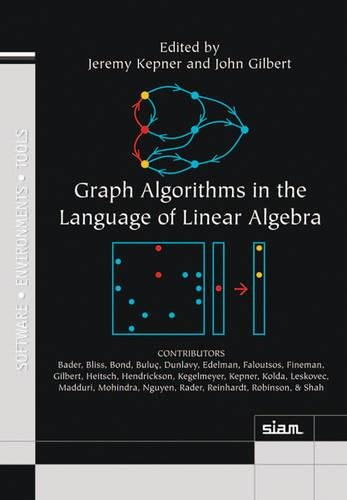 9780898719901: Graph Algorithms in the Language of Linear Algebra (Software, Environments, and Tools)