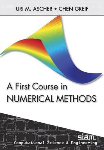 9780898719970: A First Course in Numerical Methods