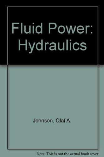 Fluid Power for Industrial Use : Hydraulics: Olaf A. Johnson