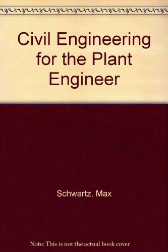 9780898740509: Civil Engineering for the Plant Engineer