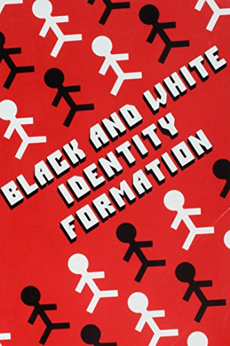 9780898740554: Black and White Identity Formation