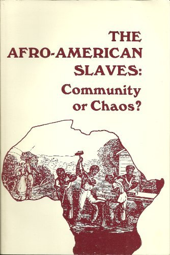 9780898740783: The Afro-American Slaves: Community or Chaos?