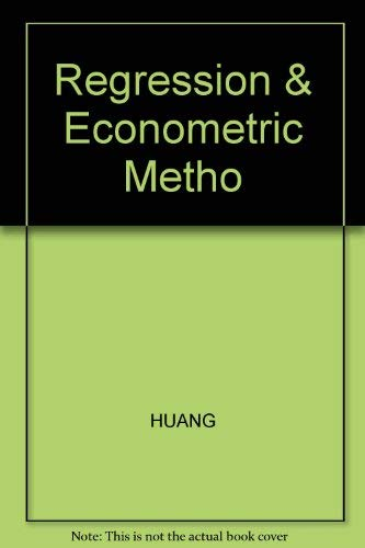 REGRESSION AND ECONOMETRIC METHODS
