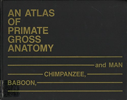9780898743210: Atlas of Primate Gross Anatomy: Baboon, Chimpanzee, and Man