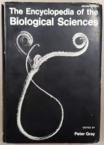 The Encyclopedia of the Biological Sciences (0898743265) by Peter Gray