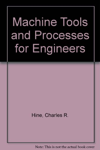 9780898743548: Machine Tools and Processes for Engineers