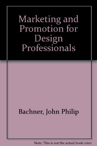 Marketing and Promotion for Design Professionals: John Philip Bachner