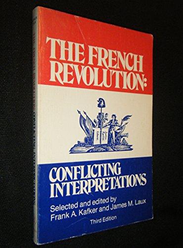 The French Revolution: Conflicting Interpretations: Kafker, Frank A.