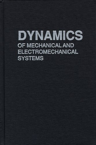 9780898745290: Dynamics of Mechanical and Electromechanical Systems