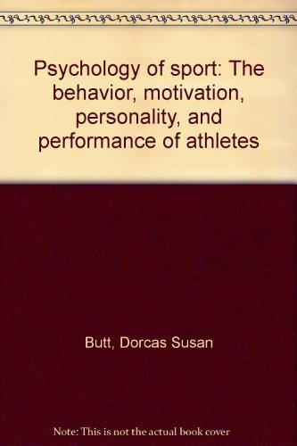 9780898745351: Psychology of sport: The behavior, motivation, personality, and performance of athletes