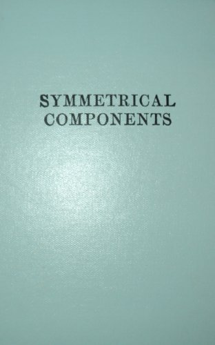 9780898745566: Symmetrical Components, As Applied to the Analysis of Unbalanced Electrical Circuits