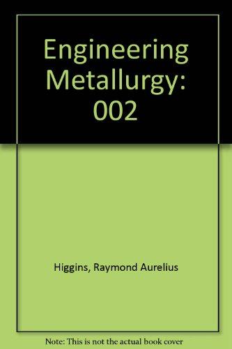 higgins raymond - engineering metallurgy metallurgical
