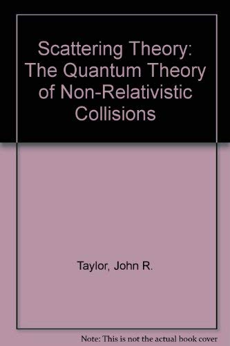 9780898746075: Scattering Theory: The Quantum Theory of Non-Relativistic Collisions