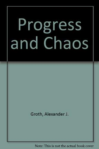 Progress and Chaos (0898746779) by Alexander J. Groth
