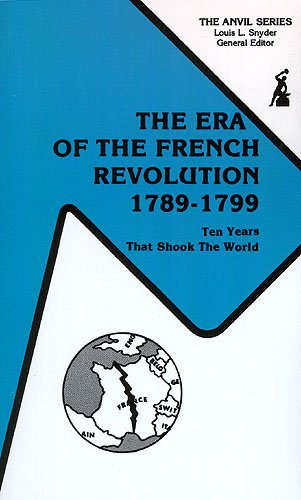 9780898747188: The Era of the French Revolution, 1789-1799: Ten Years That Shook the World (The Anvil series)
