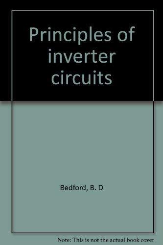 Principles of inverter circuits: B. D Bedford
