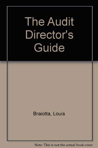 AUDIT DIRECTOR'S GUIDE: How to Serve Effectively on the Corporate Audit Committee