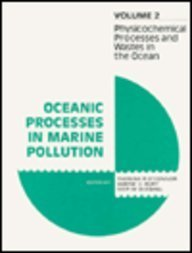 Physicochemical Processes and Wastes in the Ocean : Oceanic Processes in Marine Pollution (Vol. 2)