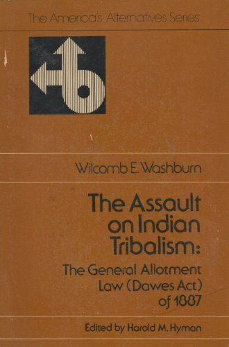9780898748772: The Assault on Indian Tribalism: The General Allotment Law (Dawes Act of 1887)